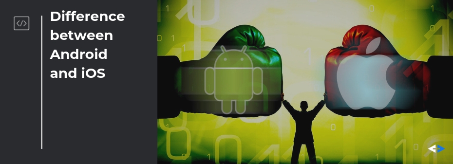 difference between Android and iOS for business app development